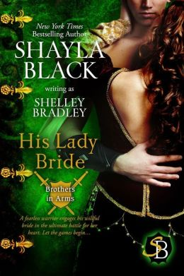 HIS LADY BRIDE by Shayla Black [HISTORICAL]