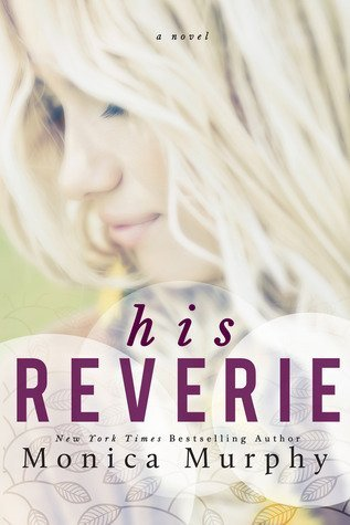 HIS REVERIE by Monica Murphy [NEW ADULT]