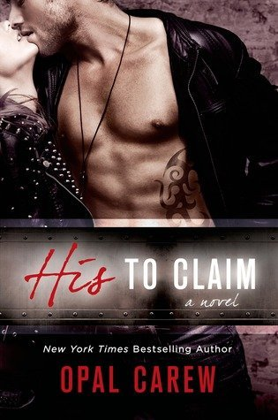 HIS TO CLAIM by Opal Carew [EROTIC]