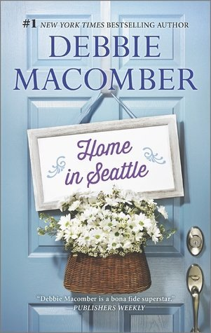 HOME IN SEATTLE by Debbie Macomber [CONTEMPORARY]