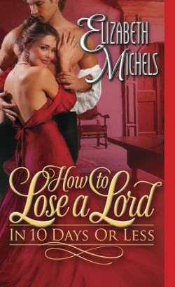 ARC Review: How to Lose a Lord in 10 Days or Less by Eizabeth Michels