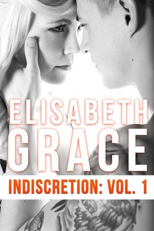 INDISCRETION: VOLUME 1 by Elisabeth Grace [EROTIC]