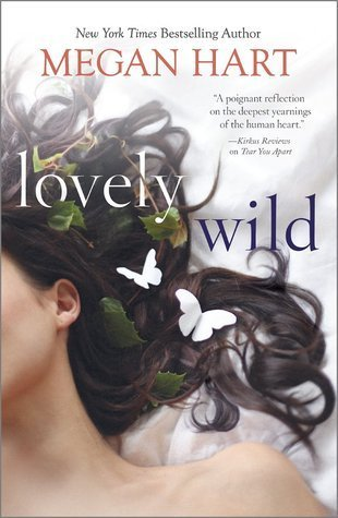 LOVELY WILD by Megan Hart [CONTEMPORARY]