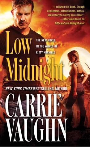 LOW MIDNIGHT by Carrie Vaughn [URBAN FANTASY]