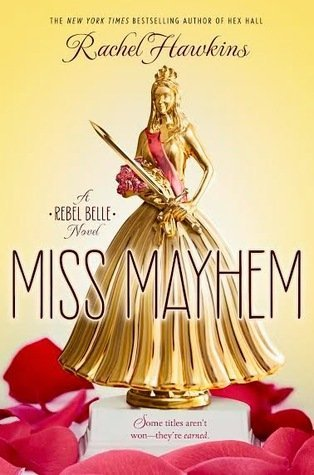 MISS MAYHEM (Rebel Belle #2) by Rachel Hawkins  [YOUNG ADULT]