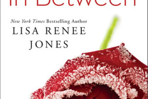 ARC Review: No In Between by Lisa Renee Jones