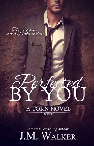 PERFECTED BY YOU by J.M. Walker [EROTIC]