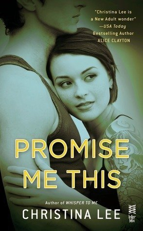 ARC Review + Giveaway: Promise Me This by Christina Lee