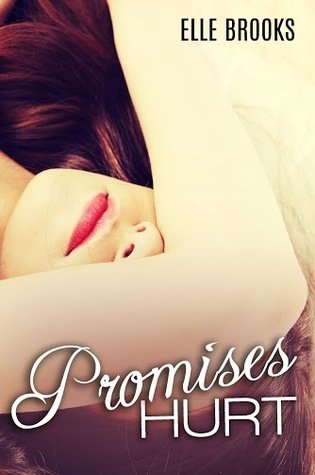PROMISES HURT by Elle Brooks [NEW ADULT]