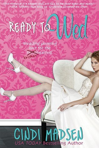READY TO WED by Cindi Madsen [CONTEMPORARY]