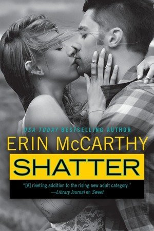 SHATTER by Erin McCarthy [NEW ADULT]