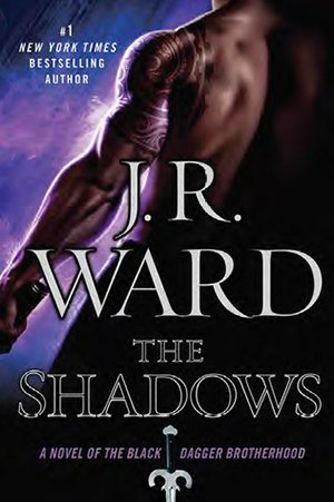 THE SHADOWS by J.R. Ward [PARANORMAL]