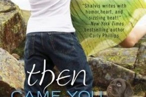 ARC Review: Then Came You by Jill Shalvis