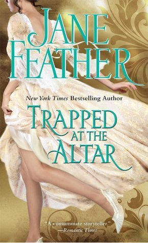 TRAPPED AT THE ALTAR by Jane Feather [HISTORICAL]