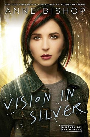 VISION IN SILVER by Anne Bishop [URBAN FANTASY]