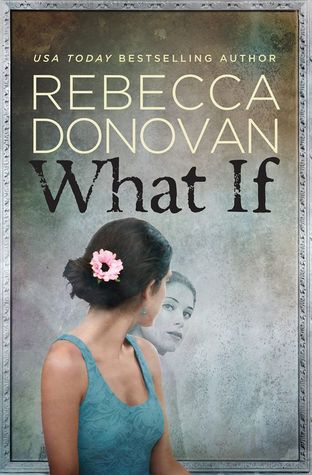 WHAT IF by Rebecca Donovan [NEW ADULT]