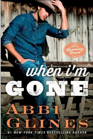WHEN I'M GONE by Abbi Glines [NEW ADULT]