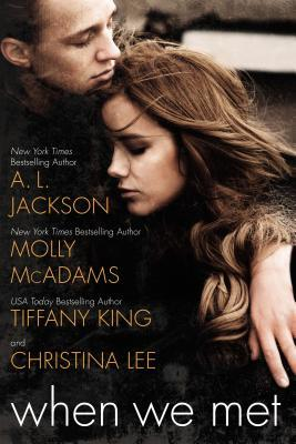 WHEN WE MET by A.L. Jackson, Molly McAdams, Christina Lee and Tiffany King [NEW ADULT]