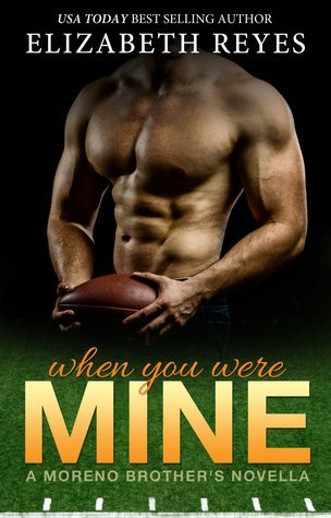 WHEN YOU WERE MINE by Elizabeth Reyes [NEW ADULT]
