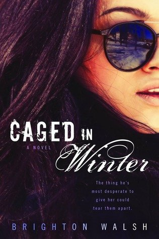ARC Review + Tour: Caged in Winter by Brighton Walsh