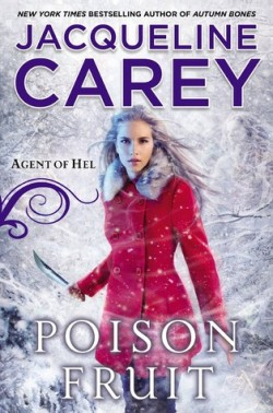 ARC Review: Poison Fruit by Jacqueline Carey