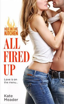 ALL FIRED UP by Kate Meader [CONTEMPORARY]