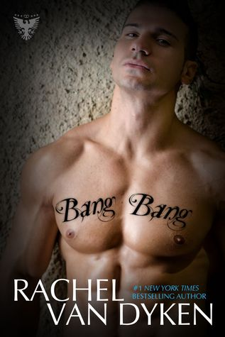 BANG, BANG by Rachel Van Dyken [NEW ADULT]