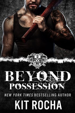 ARC Review: Beyond Possession by Kit Rocha