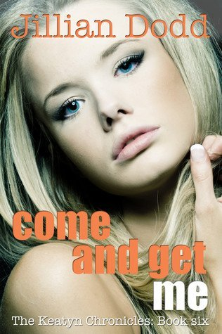 COME AND GET ME by Jillian Dodd [NEW ADULT]