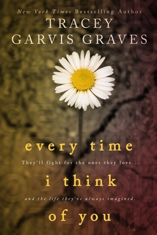 EVERY TIME I THINK OF YOU by Tracey Garvis-Graves [CONTEMPORARY]