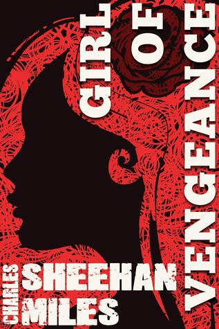 GIRL OF VENGEANCE by Charles Sheehan Miles [NEW ADULT]
