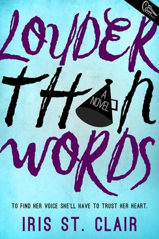 LOUDER THAN WORDS by Iris St. Clair [YOUNG ADULT]