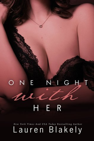 ONE NIGHT WITH HER by Lauren Blakely [EROTIC]