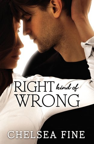RIGHT KIND OF WRONG by Chelsea Fine [NEW ADULT]