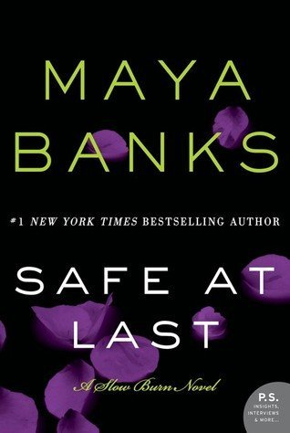 SAFE AT LAST by Maya Banks [EROTIC]