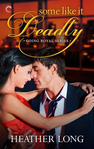 SOME LIKE IT DEADLY by Heather Long [CONTEMPORARY]