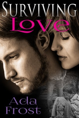 SURVIVING LOVE by Ada Frost [NEW ADULT]