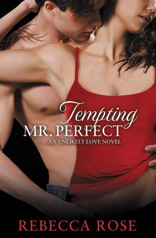 TEMPTING MR. PERFECT by Rebecca Rose [EROTIC]