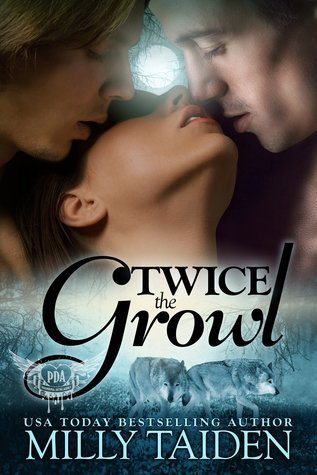 TWICE THE GROWL by Milly Taiden [PARANORMAL]