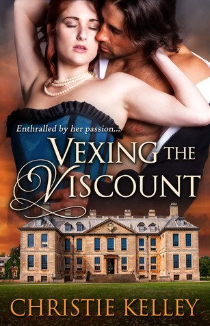 VEXING THE VISCOUNT by Christie Kelley [HISTORICAL]