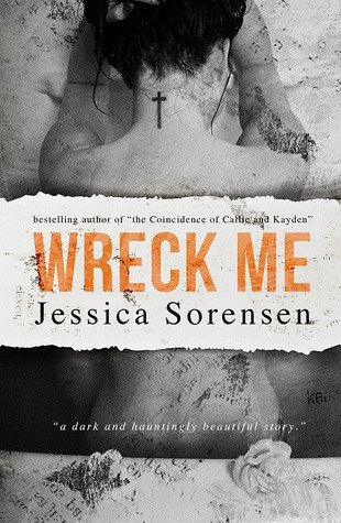 WRECK ME by Jessica Sorensen [NEW ADULT]