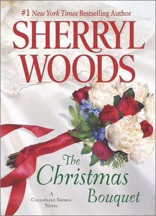 THE CHRISTMAS BOUQUET by Sherryl Woods [CONTEMPORARY]