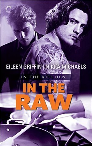 IN THE RAW by Nikka Michaels & Eileen Griffin [LGBT CONTEMPORARY]