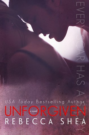 UNFORGIVEN by Rebecca Shea [NEW ADULT]