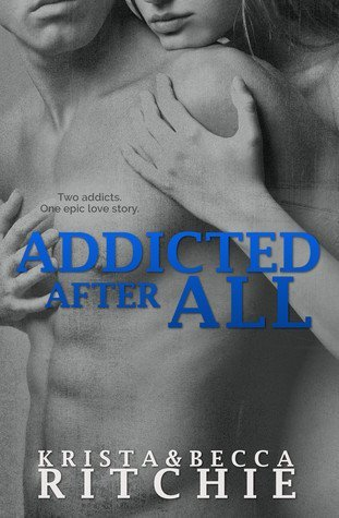 ADDICTED AFTER ALL by Krista Ritchie and Becca Ritchie [NEW ADULT]