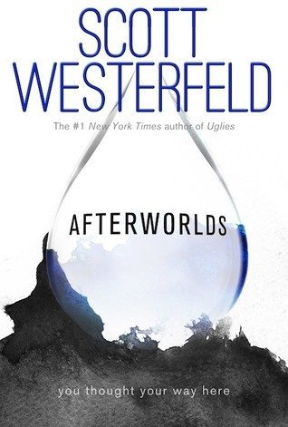 AFTERWORLDS by Scott Westerfeld [YOUNG ADULT]