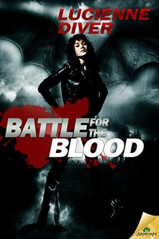 BATTLE FOR THE BLOOD by Lucienne Diver [URBAN FANTASY]
