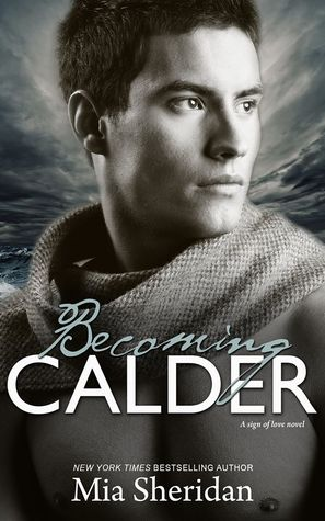 BECOMING CALDER by Mia Sheridan [NEW ADULT]