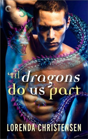 'Til Dragons Do Us Part by Lorenda Christensen [PARANORMAL]