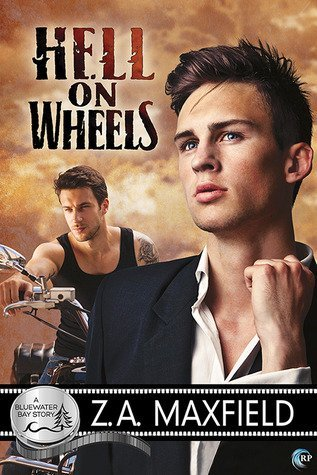 HELL ON WHEELS by Z.A. Maxfield [LGBT]